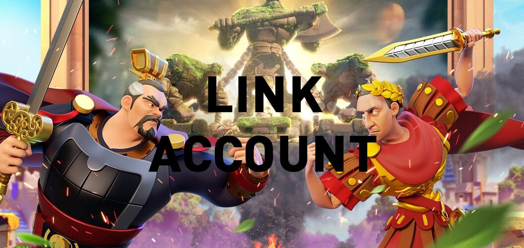 Link Rise of Kingdoms Account Between Android & iOS
