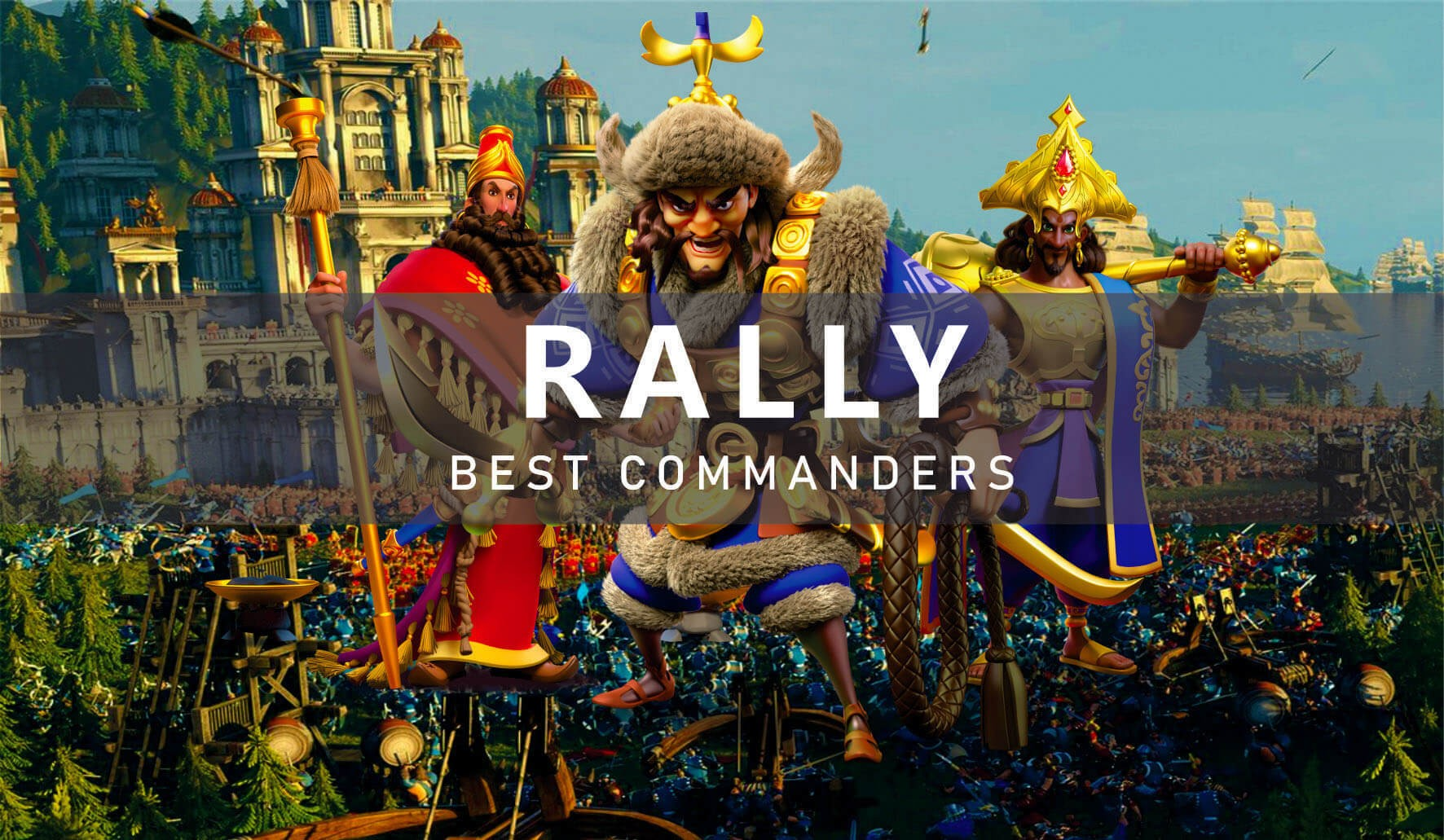Best Rally Commanders in Rise of Kingdoms